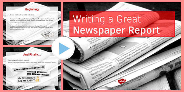 Features of a Newspaper Report PowerPoint - writing, newspaper, report