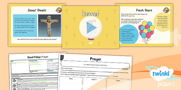 PlanIt - RE Year 3 - Good Friday Lesson 3: Prayer Lesson Pack - cross, resurrection, forgiveness, Jesus, crucifixion