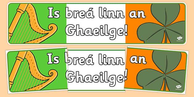 Is Brea Linn an Gaeilge Irish Display Banner - Seachtain na Gaeilge, Gaeilge, Gaeilge display, Gaeilge banner, Irish display, Irish banner