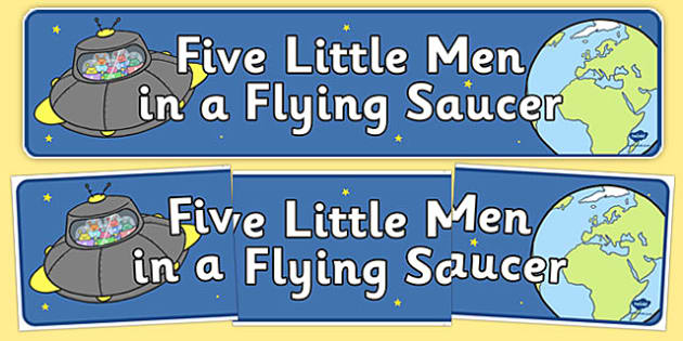 Five Little Men Display Bannerr - Five Little Men in a Flying Saucer, banner, nursery rhyme, rhyme, rhyming, nursery rhyme story, nursery rhymes, counting rhymes, counting backwards, subtraction, one less than, Five Little Men resou