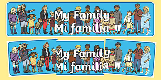 My Family Display Banner Spanish Translation - spanish, Ourselves display, KS1, display banner, ourselves, all about me, my body, senses, emotions, family, body, growth