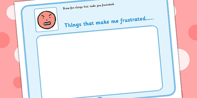 Draw 5 Things That Make You Frustrated - feelings, emotion, SEN