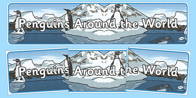 Penguins Around the World Display Banner - penguins, around the world, world, polar regions, display banner, display, banner