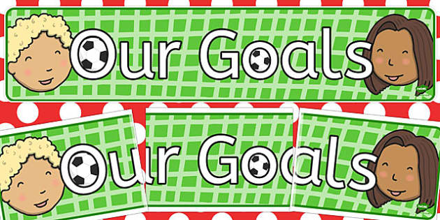 Our Goals Display Banner - Goal, target, display banner, display, our targets, aims, goals, maths targets, literacy targets, class targets, class goals