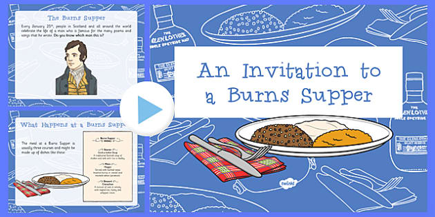 An Invitation To A Burns Supper Lesson Presentation - cfe, curriculum for excellence, CfE, Robert Burns, Scottish, haggis, neeps and tatties, Burns Supper, Burns Night