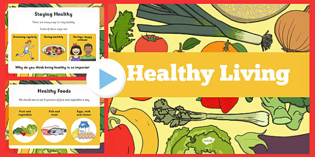 Healthy Eating and Living PowerPoint - health, healthy food, food