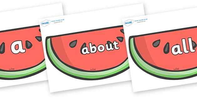 100 High Frequency Words on Watermelons to Support Teaching on The Very Hungry Caterpillar - High frequency words, hfw, DfES Letters and Sounds, Letters and Sounds, display words