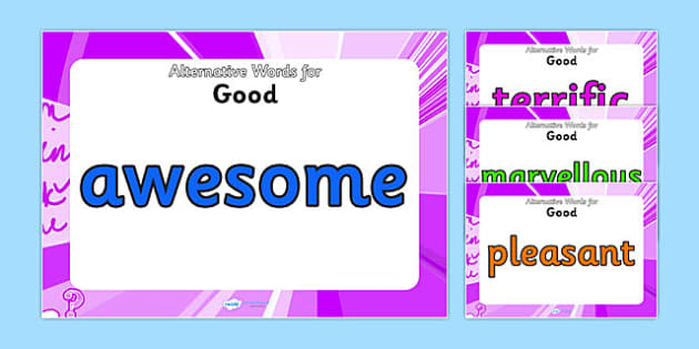 Alternative Words For Good Display Posters - alternative words for fun, better words for good, powerful words, synonyms, synonym posters, synonyms for good