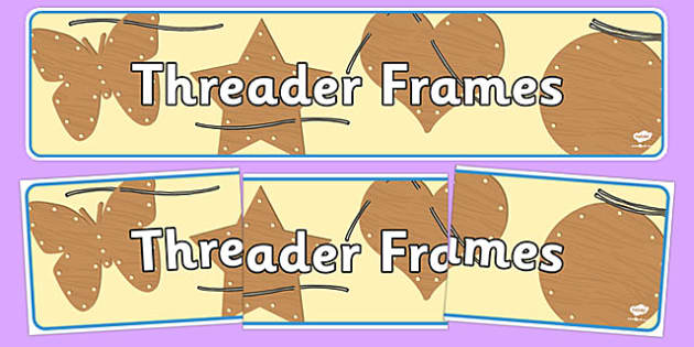 Threader Frame Display Banner - threading, lace, display, fine motor, control, motor control, motor skills, lacing, classroom, areas, eyfs, early years