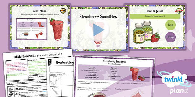 PlanIt - DT LKS2 - Edible Garden Lesson 4: Strawberry Smoothies Lesson Pack