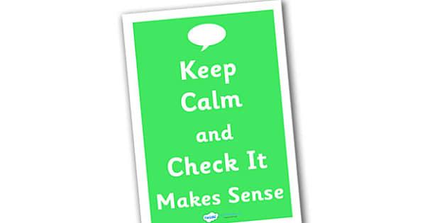 Keep Calm and Check it Makes Sense Poster (Large) - check it makes sense poster, literacy poster, literacy display poster, keep calm poster, keep calm