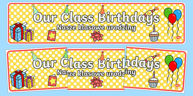 Our Class Birthdays Display Banner Polish Translation - Birthday, birthday poster, birthday display, birthday banner, months of the year, cake, balloons, happy birthday, ballon, months of the yearenglish, abnner, happy brithday, bithday