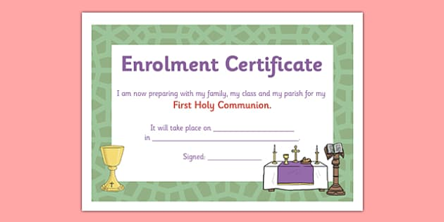Enrolment Certificate - communion, holy communion, first communion, first holy communion, religion, christian, God, certificate, enrolment, preparation, eucharist