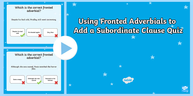 Using Fronted Adverbials to Add a Subordinate Clause SPaG Grammar