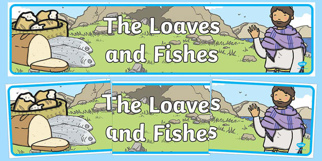 The Loaves And Fishes Display Banner - the Loaves and the Fishes, loaves, fishes, Jesus, food, display, banner, poster, sign, the feeding of the five thousand, crowd, feeding, God, teaching, 5000, people, five loaves