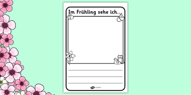 Im Frühling sehe ich... Writing Frame German - german, in the spring, spring, seasons, writing frame, writing template, writing guide, writing aid, line guide, writing guide