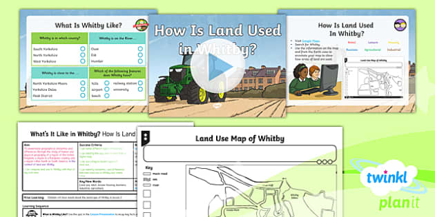 PlanIt Geography Y4 - What's It Like in Whitby - L3 How Is Land Used in Whitby? Lesson Pack - geography, UK, compare, Whitby, contrasting, location, physical, human, coast, seaside, land use