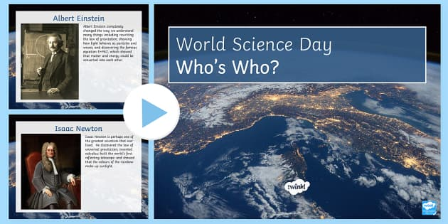 World Science Day (10th November): Who's Who? Famous Scientists  PowerPoint