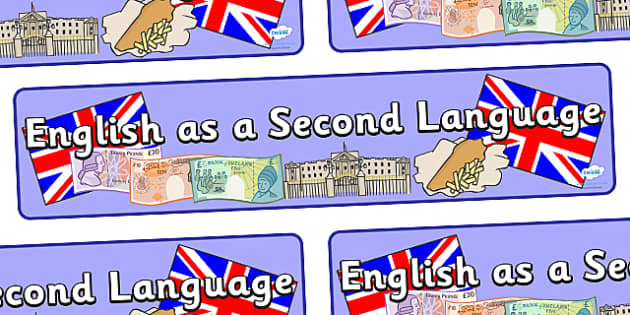 English As A Second Language Display Banner - ESL, English as a Second Language, languages, display, banner, sign, poster, second language