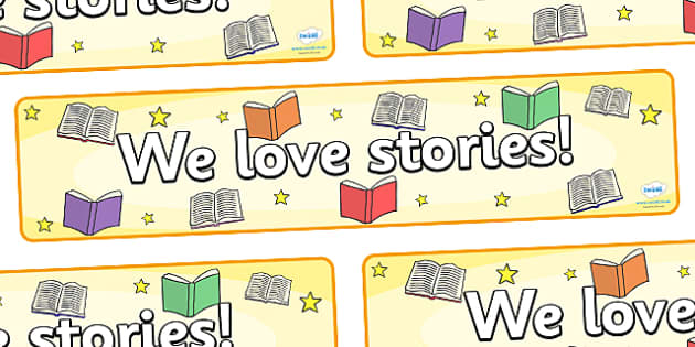 We Love Stories Storytelling Week Display Banner - display, banner, display banner, we love stories banner, story telling week banner, reading and writing, story telling week, poster, sign, classroom display, themed banner