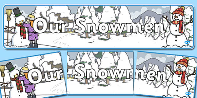 Our Snowmen Banner - display, banner, poster, sign, our snowmen banner, our snowmen, snowmen banner, classroom display, themed banner