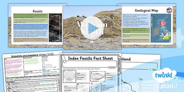 PlanIt - Science Year 3 - Scientists and Inventors Lesson 3: William Smith Lesson Pack - rock, fossil, geology, sedimentary