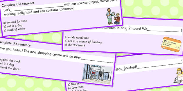 Time Idioms Complete The Sentence Cards - time, idioms, complete, idiom