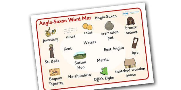Anglo Saxons Word Mat - Anglo Saxon, Saxons, Anglo-saxon, history, word mat, mat, writing aid, Northumbria, Kent, bronze helmet, East Anglia, Bayeux Tapestry, St. Bede, Offa's Duke, jewellery, Wessex, Sutton Hoo, Kent