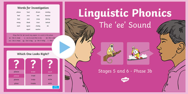 Linguistic Phonics Stage 5 and 6 Phase 3b, 'ee' Sound PowerPoint