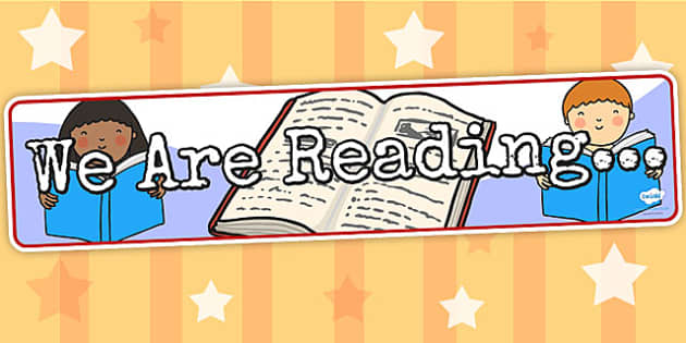 We Are Reading Display Banner - reading, books, read, literacy