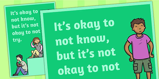 It's Okay to Not Know Classroom Poster - posters, classroom