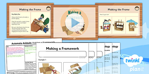 PlanIt - Design and Technology UKS2 - Automata Animals Lesson 5: Making a Framework Lesson Pack - planit, lesson 5, framework