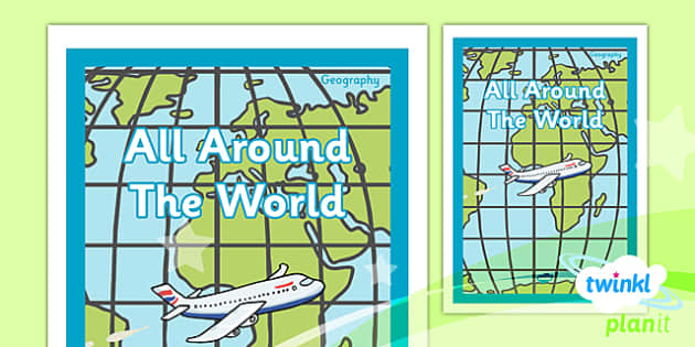 PlanIt - Geography Year 4 - All Around the World Unit Book Cover - planit, book cover, year 4, geography, all around the world
