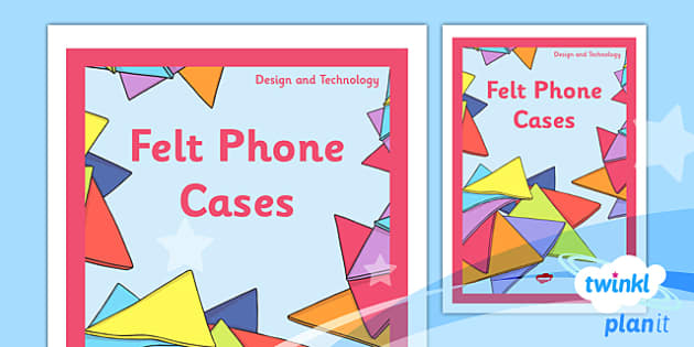 PlanIt - DT UKS2 - Felt Phone Cases Unit Book Cover - planit, design and technology, dt, book cover, uks2, felt phone cases