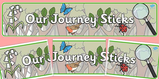 Our Journey Sticks Display Banner - journey, sticks, display