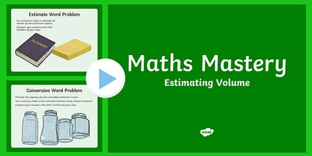 Year 5 Measurement Estimate Volume Maths Mastery Activities PowerPoint