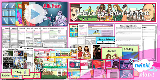 PlanIt - History UKS2 - Leisure and Entertainment Unit Pack - planit, history, uks2, leisure, entertainment