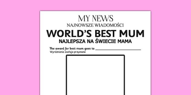 World's Best Mum Newspaper Template Polish Translation - polish, worlds best mum newspaper template, worlds best, mum, mum, best mum, newspaper, template, templates, mother, world, best, writing, activity, creative