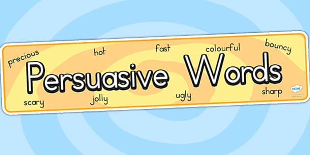 Persuasive Words Display Banner - persuasive words, literacy