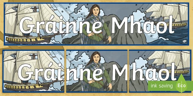 Gráinne Mhaol Display Banner Gaelige - Requests - ROI, Grace O'Malley, Gráinne Mhaol, Pirate Queen, history,Irish