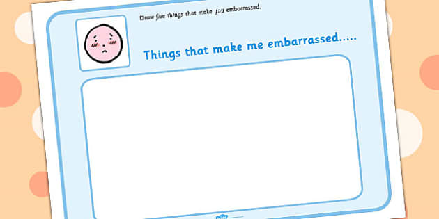 Draw 5 Things That Make You Embarrassed - feelings, emotions, SEN