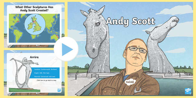 CfE Andy Scott PowerPoint - Scottish LandmarksCfE Scottish artistsAndy Scott Kelpies sculptures geography art appreciation,Scott