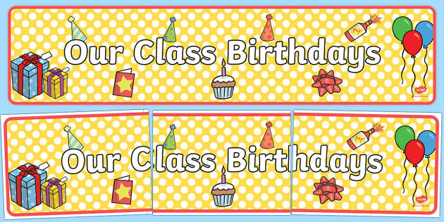 Our Class Birthdays Display Banner - birthdays, class management