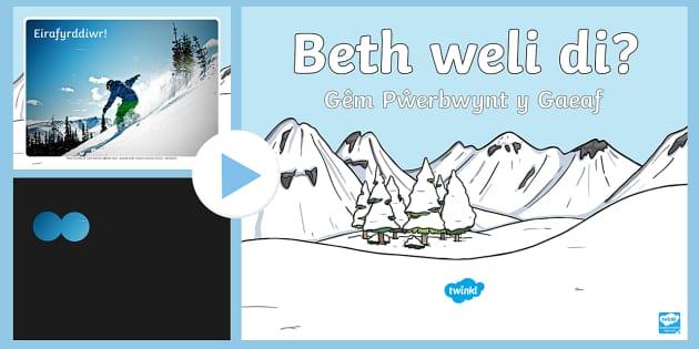Beth Weli Di? Pŵerbwynt Gêm y Gaeaf - Y Gaeaf (Winter), Gaeaf, Arddangosfeydd, Tymhorau, Cyfnod Sylfaen. Cymraeg, iaith, llythrennedd, Wel