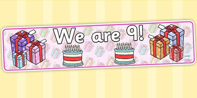We Are Age Display Banners Nine - birthdays, classroom display