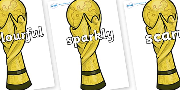 Wow Words on World Cup Trophy - Wow words, adjectives, VCOP, describing, Wow, display, poster, wow display, tasty, scary, ugly, beautiful, colourful sharp, bouncy