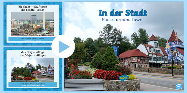 In and Around Town PowerPoint - In and Around Town, German, town, places,German