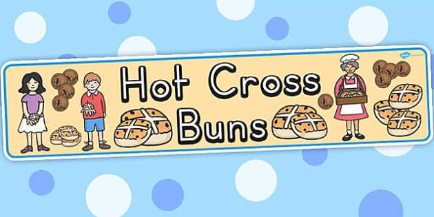 Hot Cross Buns Display Banner - nursery rhyme, banner, displays