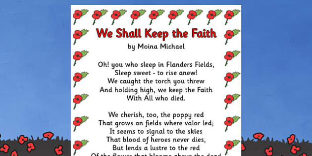 Remembrance Day PoemWe Shall Keep The Faith A4 - Remembrance Day, poetry, poem,We Shall Keep The Faith, Moira Michael, banner, posters, sign, A4, 11th November
