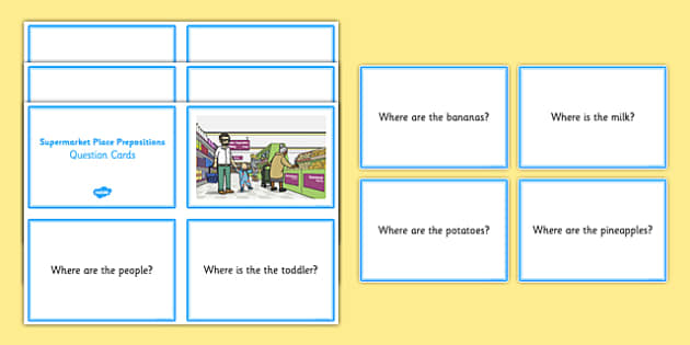 Supermarket Place Prepositions Question Cards - place prepositions, classroom